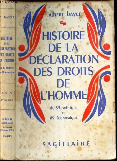 HISTOIRE DE LA DECLARATION DES DROITS DEL'HOMME - DU 89 POLITIQUE au 89 ECONOMIQUE.