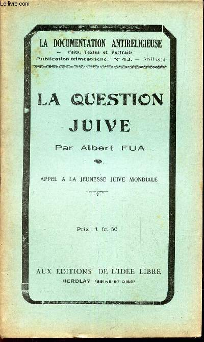 LA QUESTION JUIVE  - Appel a la jeunee juive mondiale / N°43 - AVRIL 1934 DE