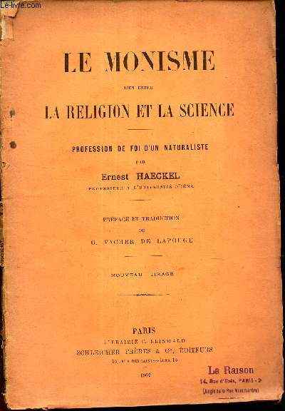 LE MONISME, LIEN ENTRE LA RELIGION ET LA SCIENCE - PROFESSION DE FOI D'UN NATURALISTE.