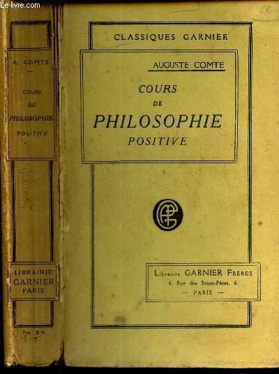 COURS DE PHILOSOPHE POSITIVE. (1ere et 2e lecons) - DISCOURS SUR L'ESPRIT POSITIF.