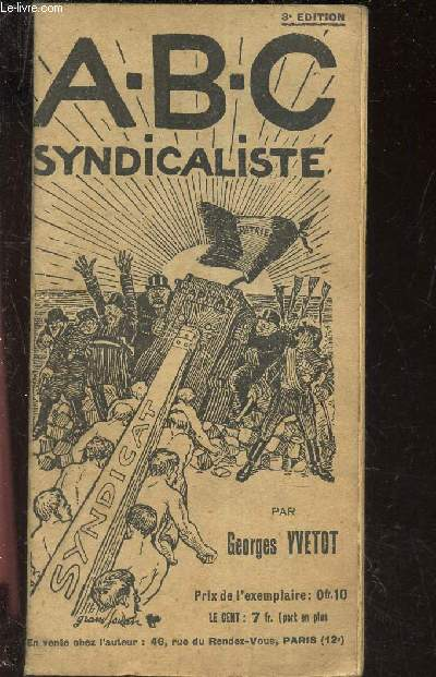 A.B.C. SYNDICALISTE - ORGINE, FONCTIONNEMENT, MOYENS D'ACTION, BUT DU GROUPEMENT SYNDICAL.