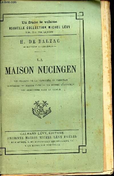 LA MAISON NUCINGEN - Les secrets de la princesse de Cadignan - Sarrazine - Facino Cane - un homme d'affaires - Les comediens sans le savoir.