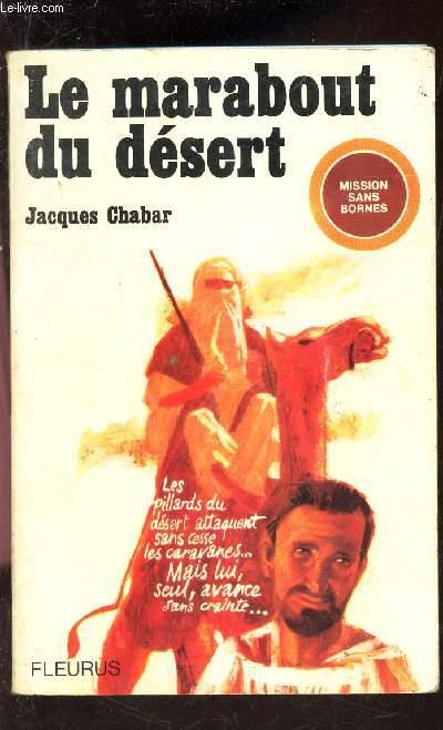 LE MARABOUT DU DESERT - MISSION SANS BORNES