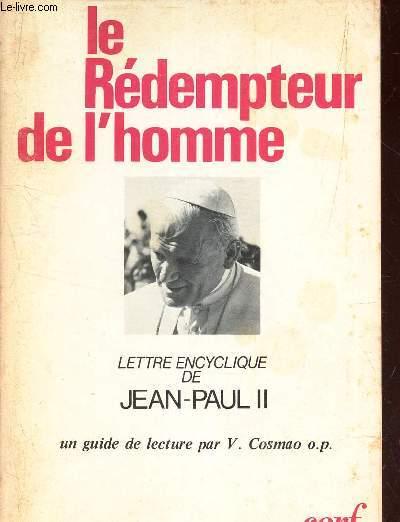 LE REDEMPTEUR DE L'HOMME - LETTRE ENCYCLIQUE DE JEA-PAUL II - un guide lecture par V Cosmao o.p