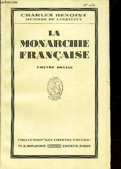 LA MONARCHIE FRANCAISE - L'OEUVRE ROYALE.