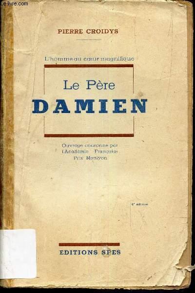 LE PERE DAMIEN / L'HOMME AU COEUR MAGNIFIQUE.