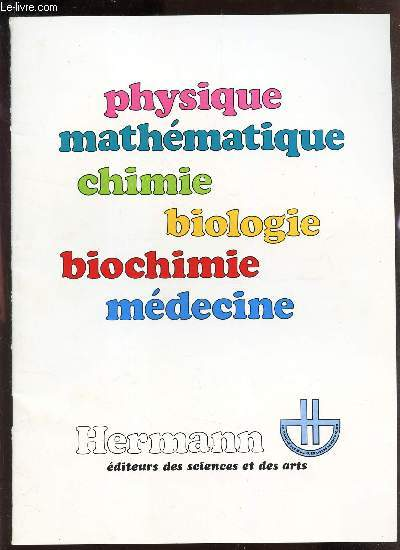 CATALOGUE HERMANN : PHYSIQUE - MATHEMATIQUE - CHIMIE - BIOLOGIE - MEDECINE .