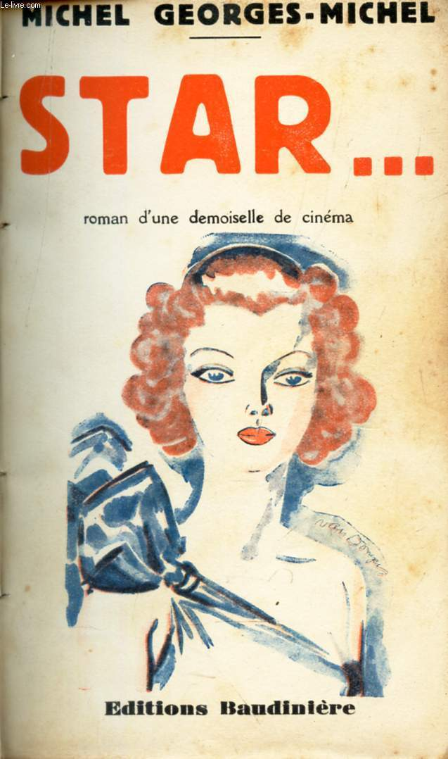 STAR... - ROMAN D'UNE DEMOISELLE DE CINEMA.