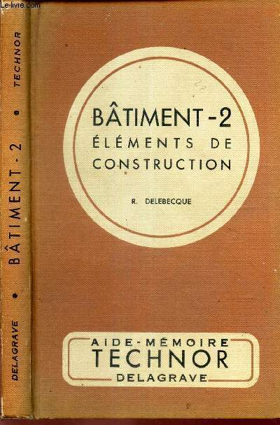 BATIMENT 2 - ELEMENTS DE CONSTRUCTION / AIDE-EMOIRE TECHNOR.