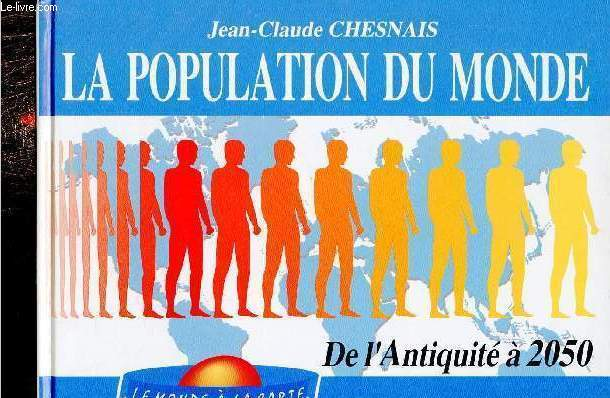 La population du monde de l'antiquité à 2050 - Collection le monde à la carte.