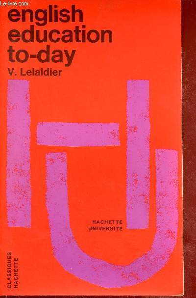 English education to-day - Collection Hachette Université.