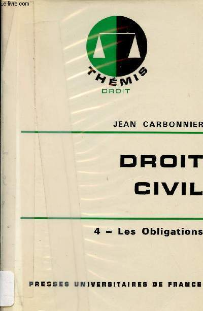 Droit Civil - Tome 4 : Les Obligations - Collection Thémis Droit.