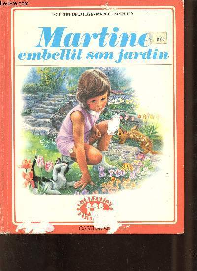 Martine embellit son jardin - Collection Farandole.