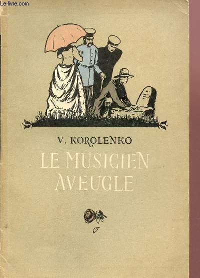 Le musicien aveugle - Collection les classiques russes. - V.Korolenko - 0