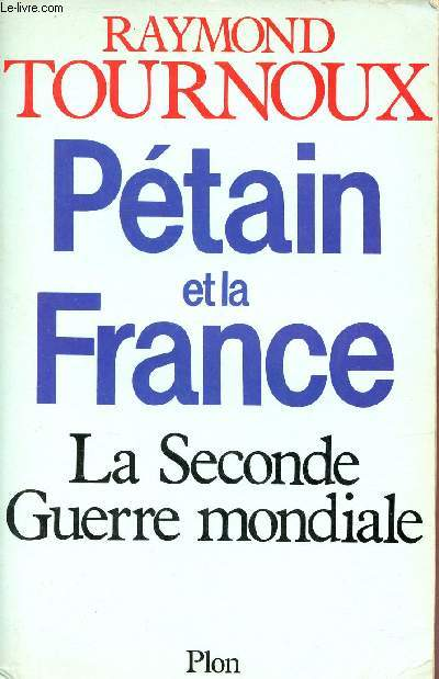 Pétain et la France - La seconde guerre mondiale.