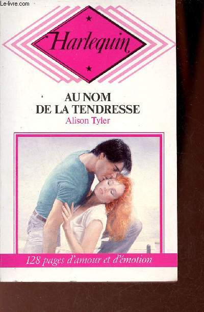 Au nom de la tendresse - Collection Harlequin n°37.