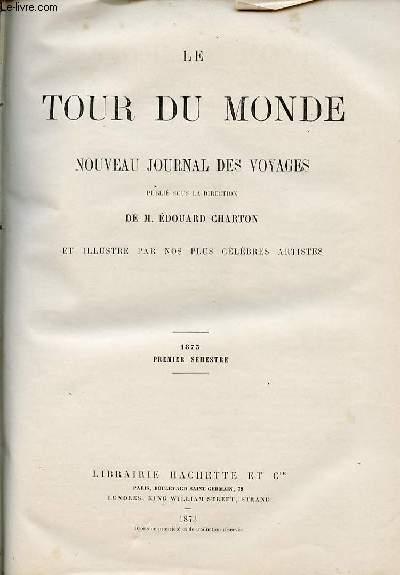 Le tour du monde - nouveau journal des voyages - livraison n°626,627,628,629,630 et 631 - Voyage à la recherche de Livingstone au centre de l'Afrique, par Henry Stanley, correspondant du New York Herald (1871-1872).