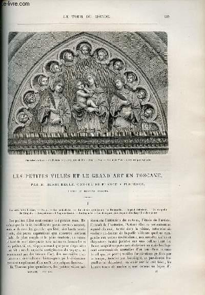 Le tour du monde - nouveau journal des voyages - livraisons n°979,980 et 981 - Les petites villes et le grand art en Toscane par Henri Belle,consul de France à Florence.