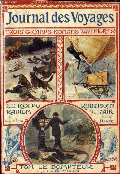 Deuxième série - N°620 - Numéro exceptionnel: 3 romans:Le roi du radium par d'Ivoi, Robinsons de l'air par Danrit et Tom le dompteur par Boussenard, à suivre (les trois romans).