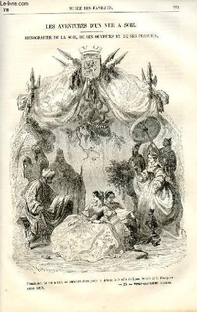 Le musée des familles - lecture du soir -  livraison n°25 - Les aventures d'un ver à soie, monographie de la soie, de ses ouvriers et ses produits par Paul Nibelle,à suivre.