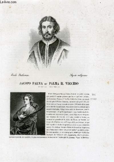 Biographie de Jacopo Palma dit Palma il Vecchio (né vers 1480, mort vers 1548) ; Ecole Italienne ; Sujet religieux ; Extrait du Tome 3 de l'Histoire des peintres de toutes les écoles.