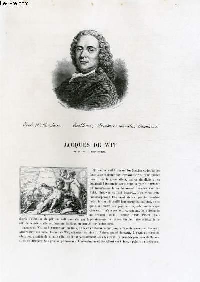Biographie de Jacques de Wit (1695-1754) ; Ecole Hollandaise ; Emblèmes, Peintures murales, Camaïeux ; Extrait du Tome 10 de l'Histoire des peintres de toutes les écoles.
