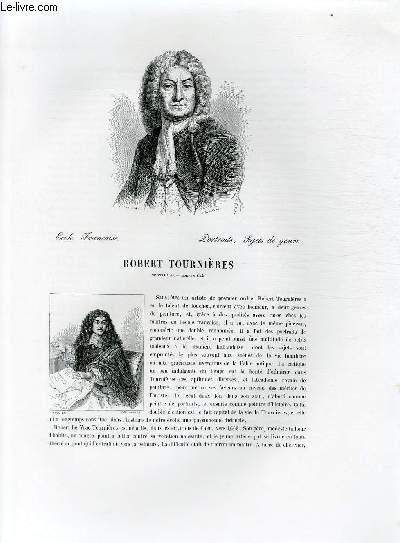 Biographie de Robert Tournières (1668-1752) ; Ecole Française ; Portraits, Sujets de genre ; Extrait du Tome 12 de l'Histoire des peintres de toutes les écoles.