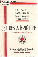 Le parti socialiste. Ses principes et ses tâches. Lettres à Brigitte