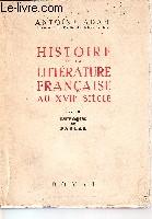 Histoire de la littérature française au XVIIè siècle. Tome 2. L'époque de Pascal
