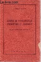 Cours de psychologie enfantine et juvénile. Leçons et exercices pratiques