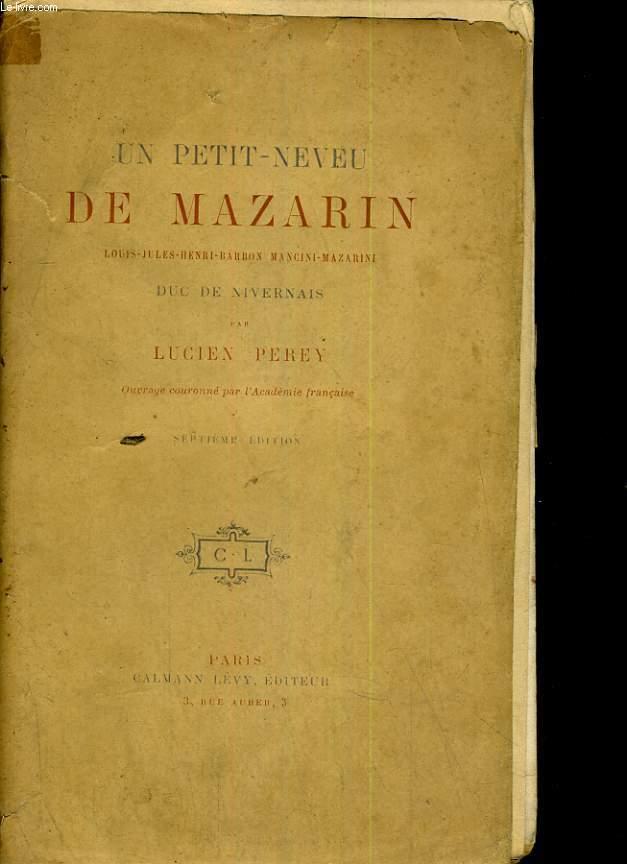 Un petit-neveu de Mazarin Louis Mancini-Mazarini Duc de Nivernais