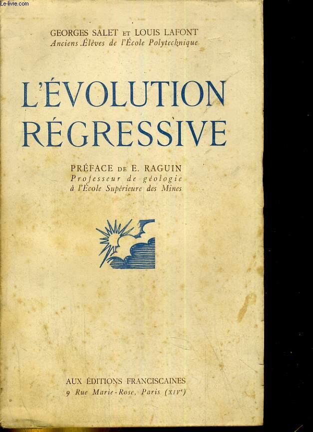 L'évolution régressive. Préface de E. Raguin
