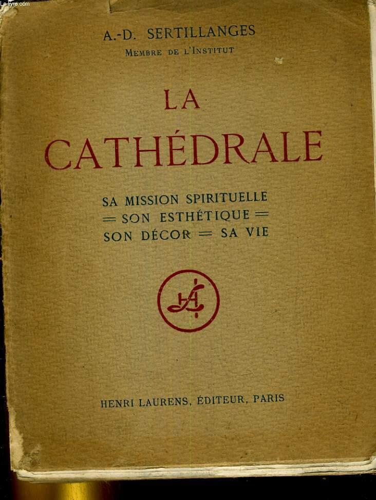 La cathédrale. Sa mission spirituelle - Son esthétique - Son décor - Sa vie