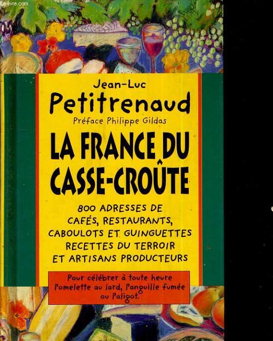 La France du casse-croûte. Préface Philippe Gildas