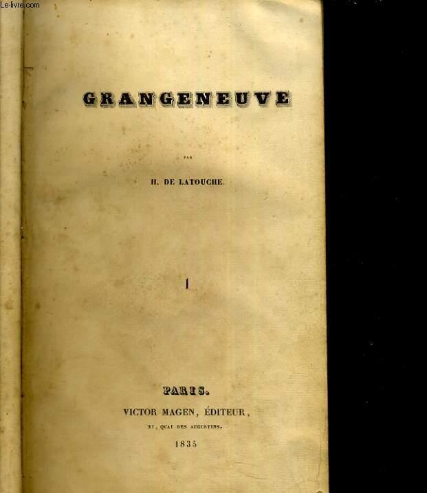 Grangeneuve. Tome 1