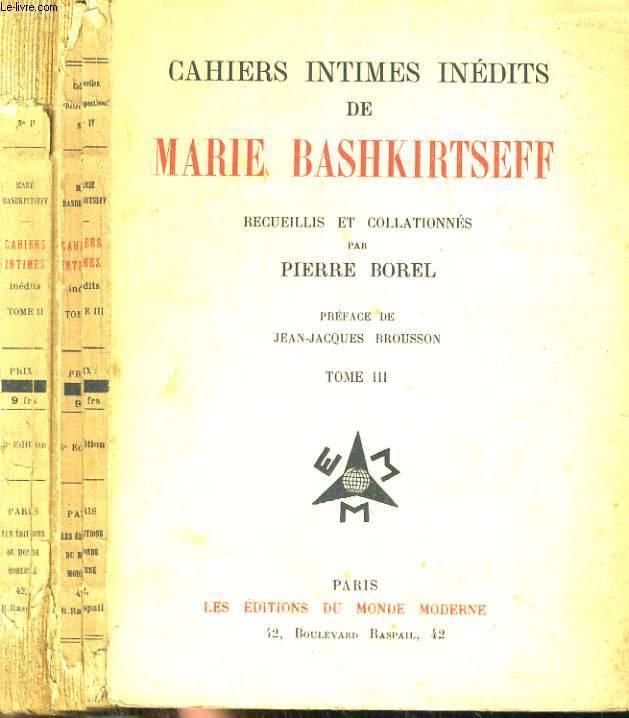 Cahiers intimes inédits de Marie Bashkirtseff recueillis et collationnés par Pierre Borel. Préface de Charles Régismanset. Tome 2 et 3