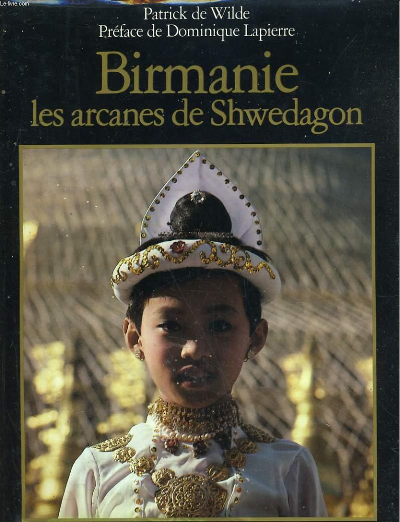 Birmanie. Les arcanes de Shwedagon. Préface de Dominique Lapierre