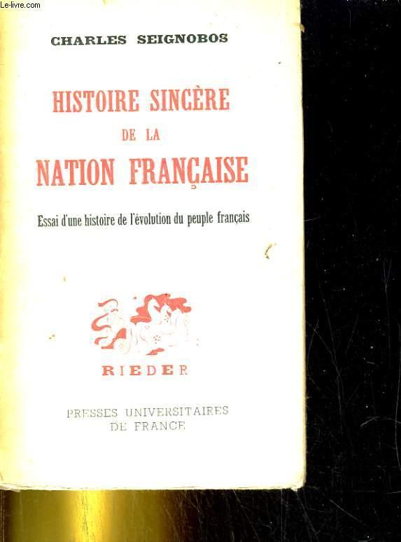 Histoire sincère de la nation française. Essai d'une histoire de l'évolution du peuple français