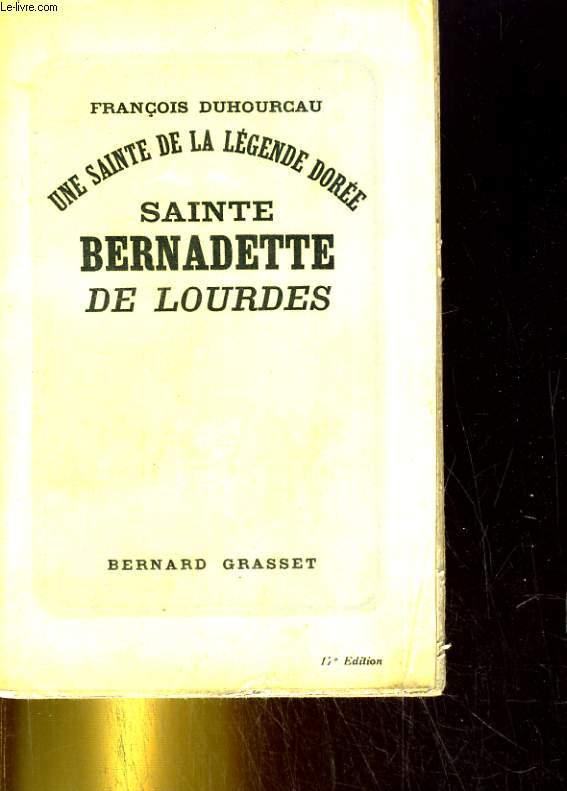 Une sainte de la légende dorée. Sainte Bernadette de Lourdes