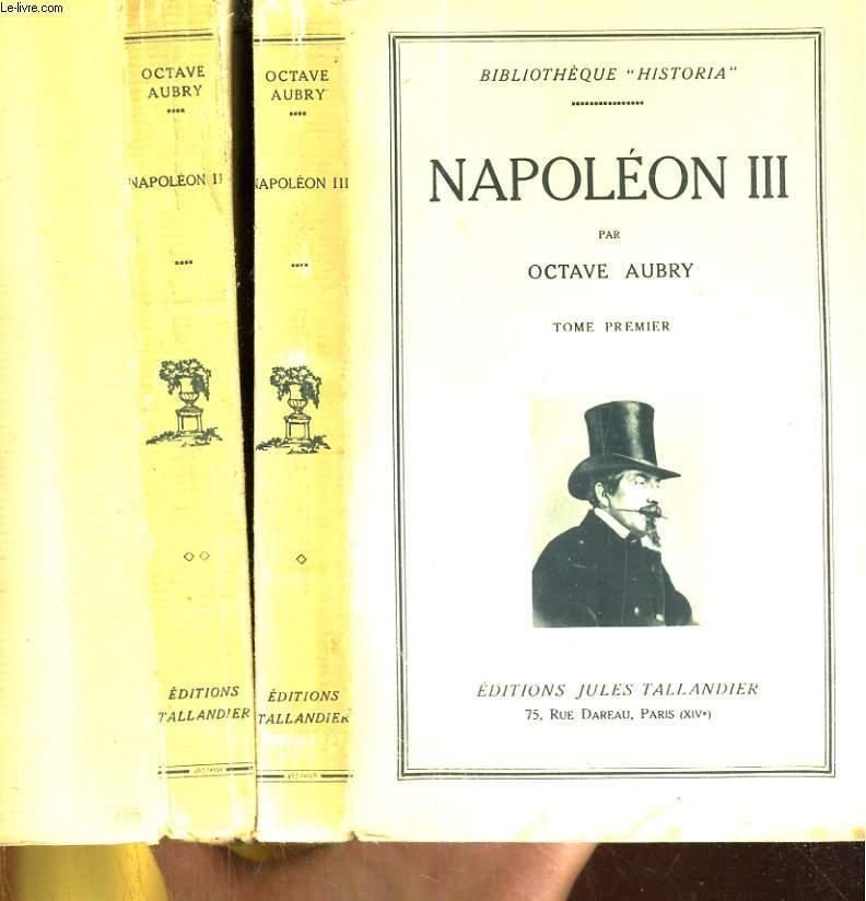 Napoléon III. Tome premier et deuxième