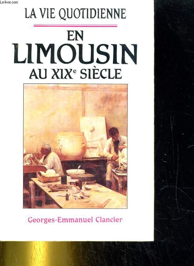 En Limousin au XIXè siècle. La vie quotidienne.