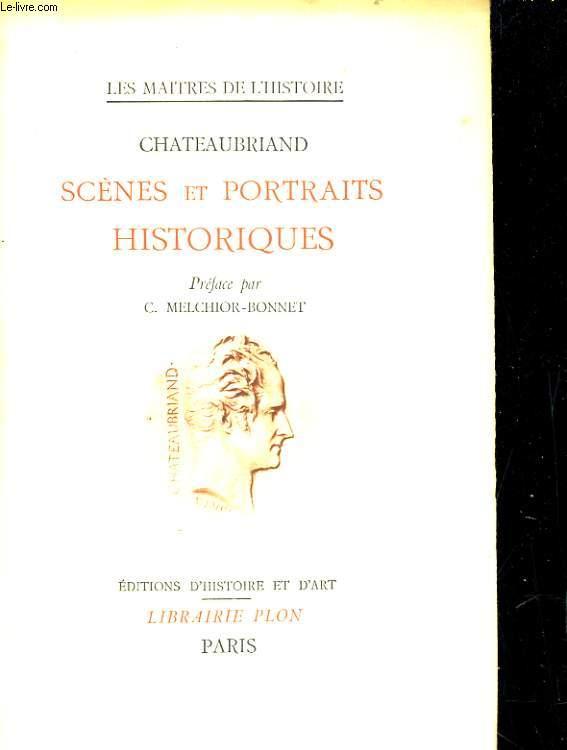 Scènes et portraits historiques. Extraits de l'oeuvre de Chateaubriand