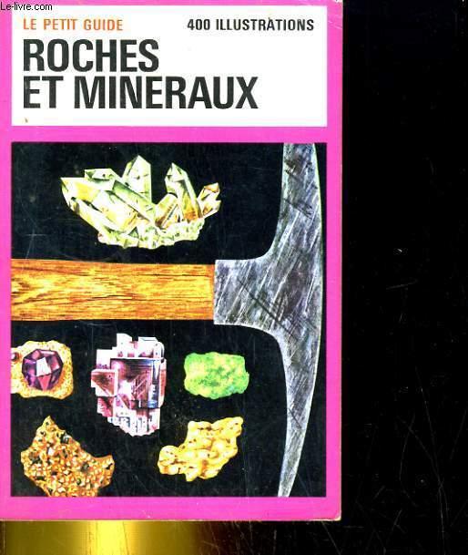 Le petit guide. Roches et minéraux