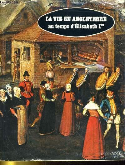 La vie en Angleterre au temps d'Elisabeth 1re