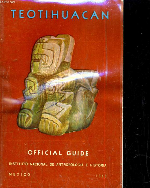 Teotihuacan. Official Guide