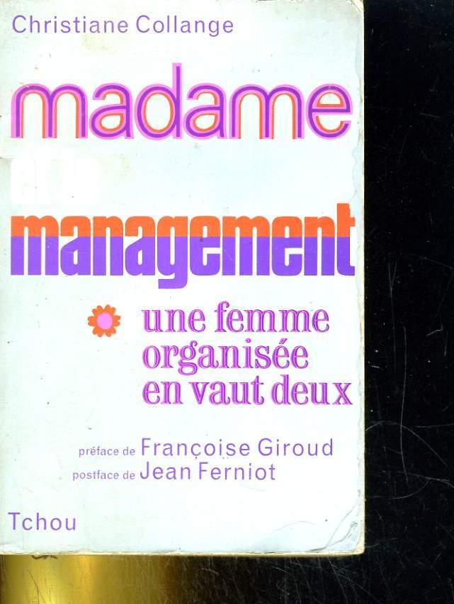 Madame et le management. Une femme organisée en vaut deux