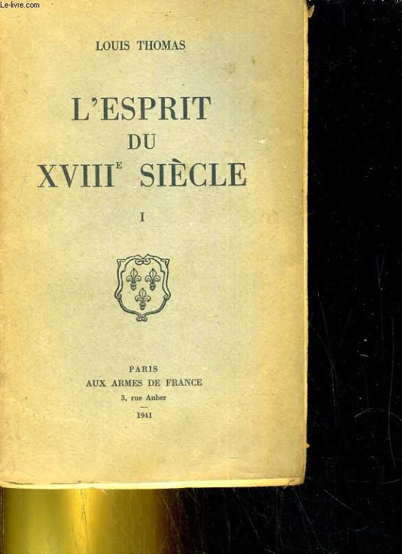 L'esprit du XVIIIè siècle. Tome 1