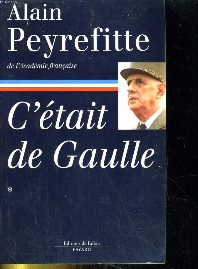 C'était de Gaulle. Tome 1