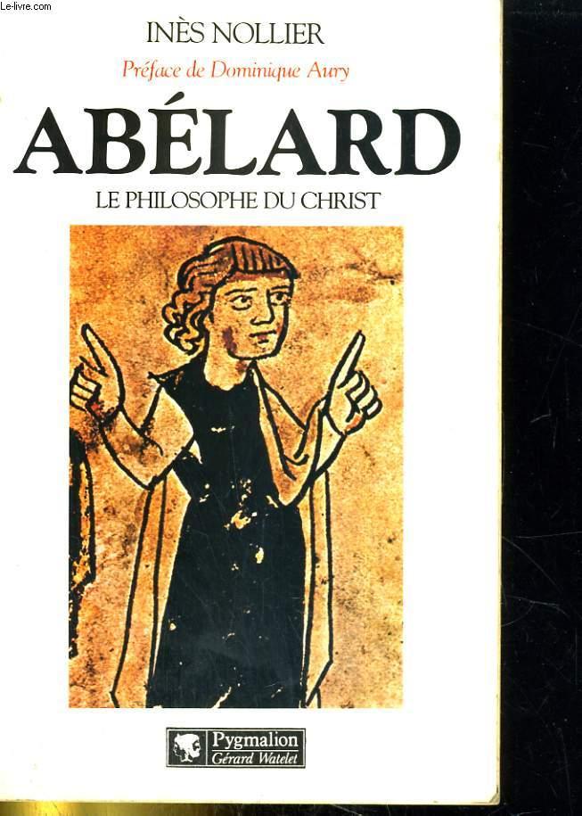 Abélard - Le philosophe du Christ