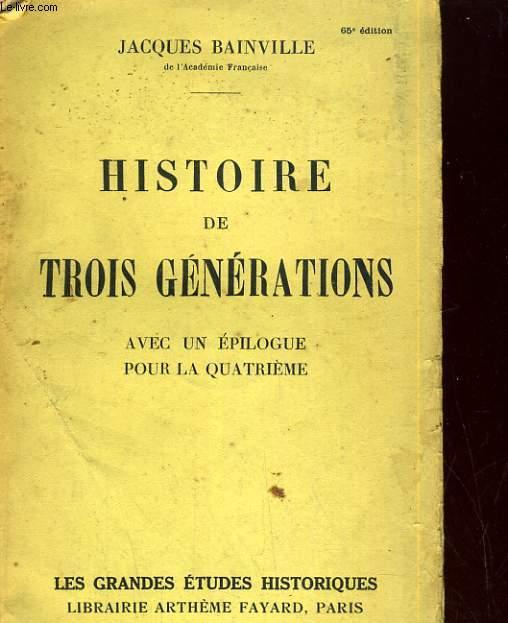 Histoire de Trois Générations, avec un épilogue pour la quatrième